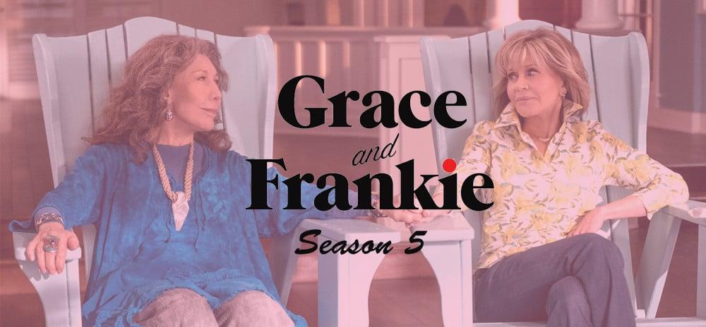 Grace and Frankie Season 5 Netflix