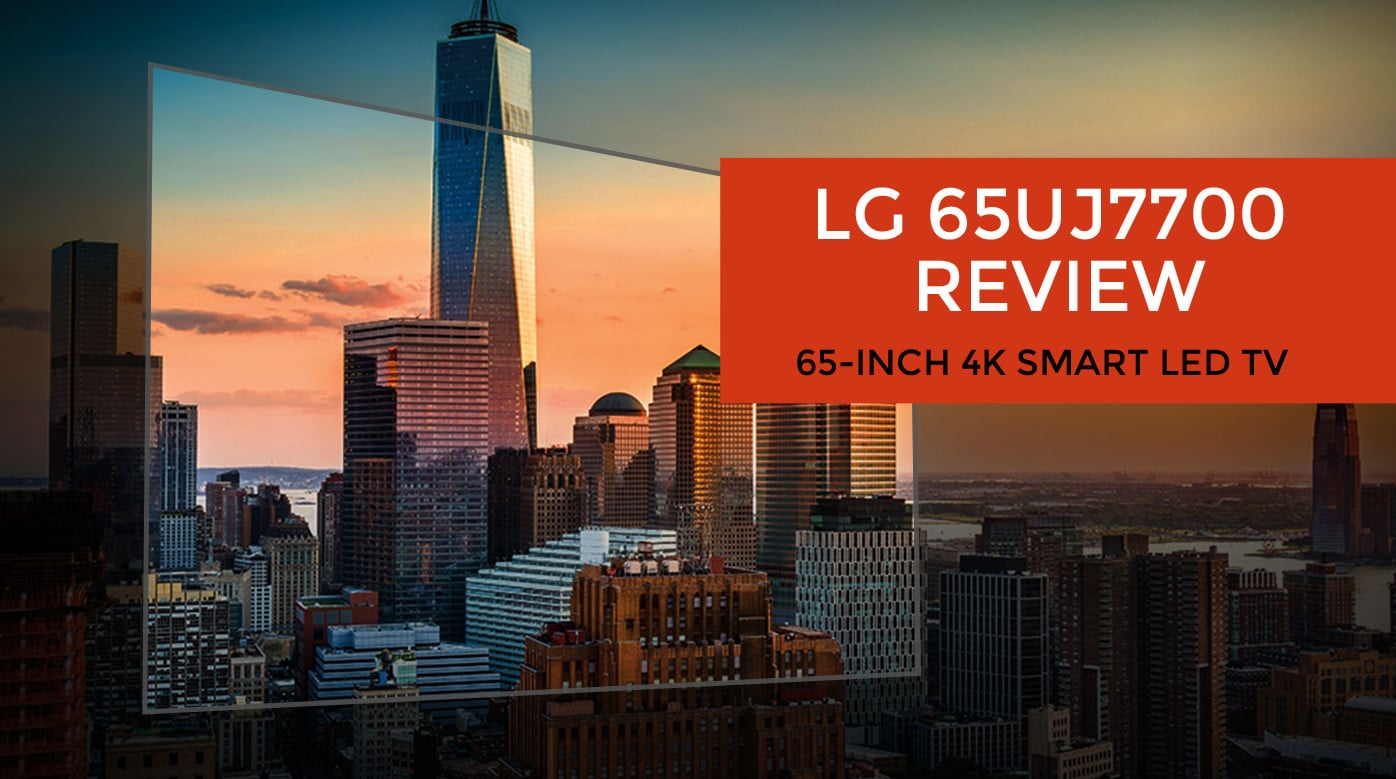 LG 65UJ7700 Review