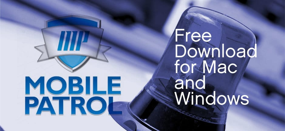 MobilePatrol for Windows and Mac