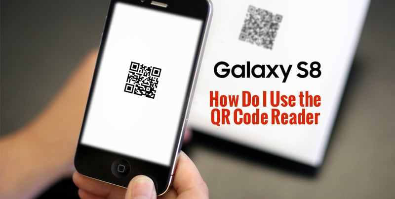 How Do I Use the QR Code Reader on My Samsung Galaxy S8?